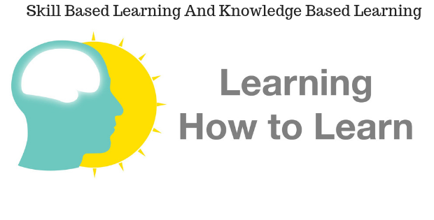 The difference between Skill Based Learning And Knowledge Based Learning